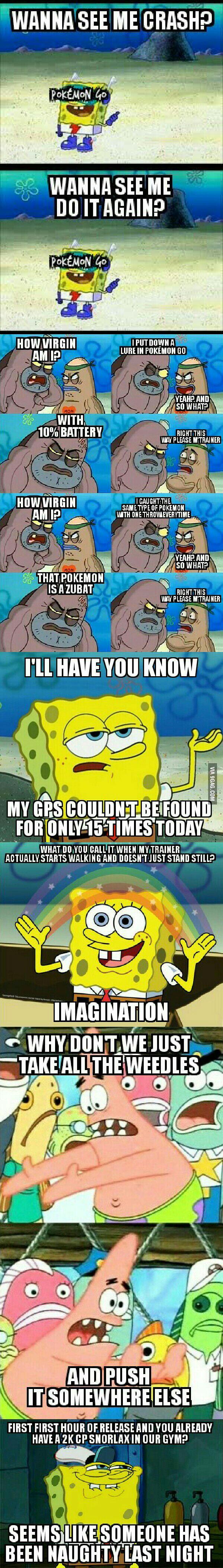 My pokemon go experience in spongebob memes