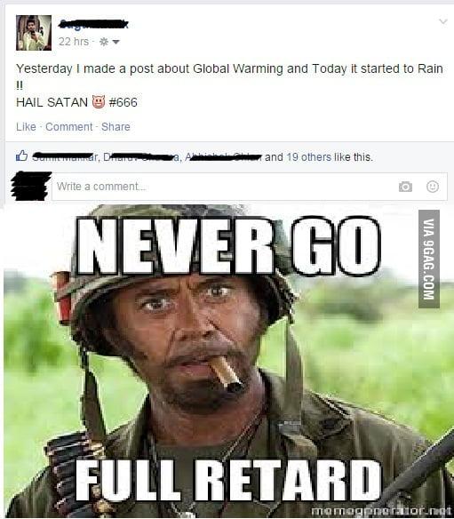 you just went full retard never go full retard meme - photo #12