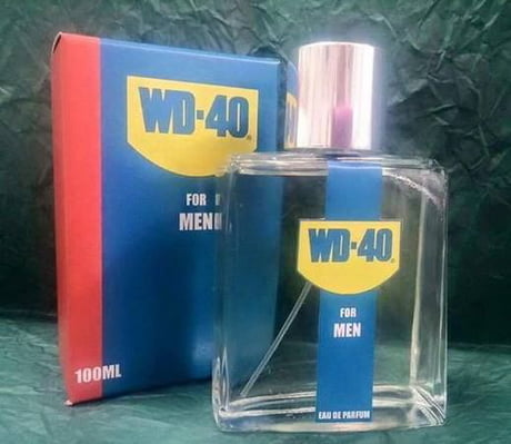 WD-40 Perfume. Smell like real men!