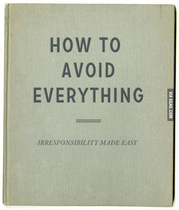 Irresponsibility made easy...
