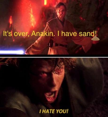 Anakin I Hate You Memes - 10lilian
