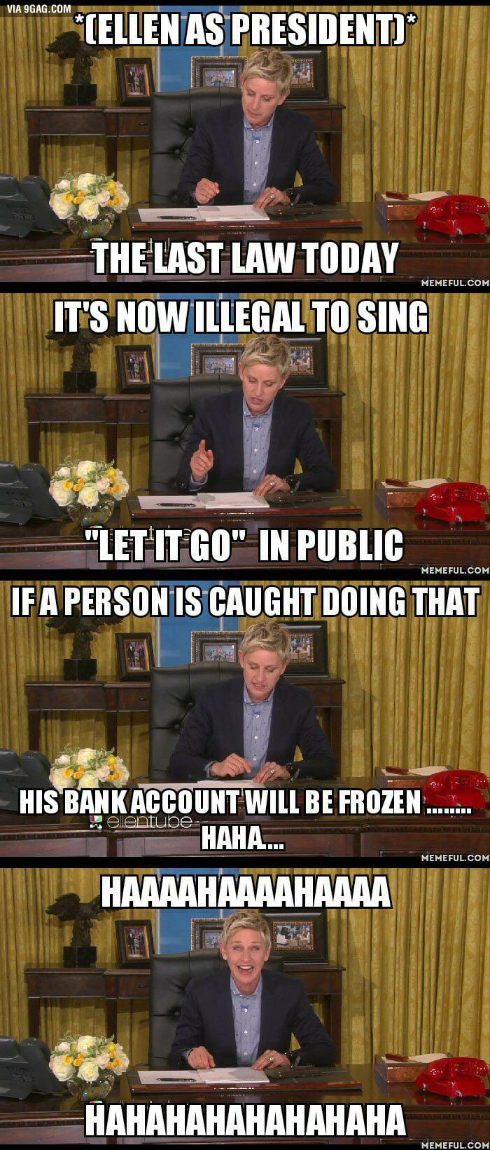 Ellen as a President