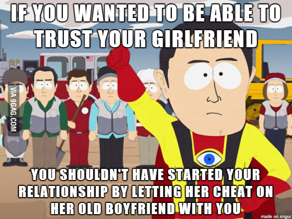 My Friend Just Broke Up With His Girlfriend Because Of Trust Issues