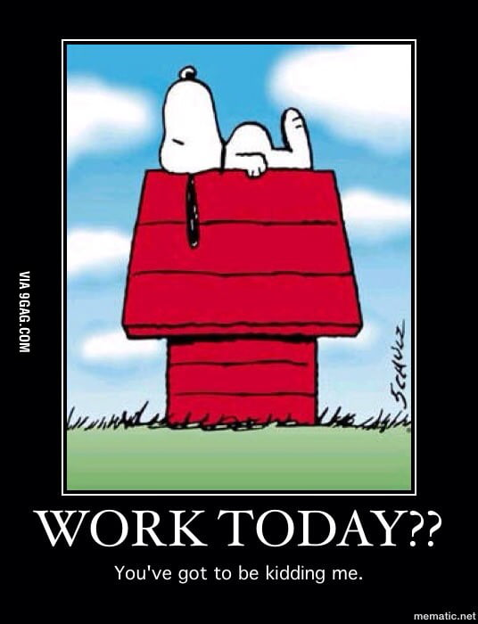 Snoopy Has His Own Thoughts On Work 9gag