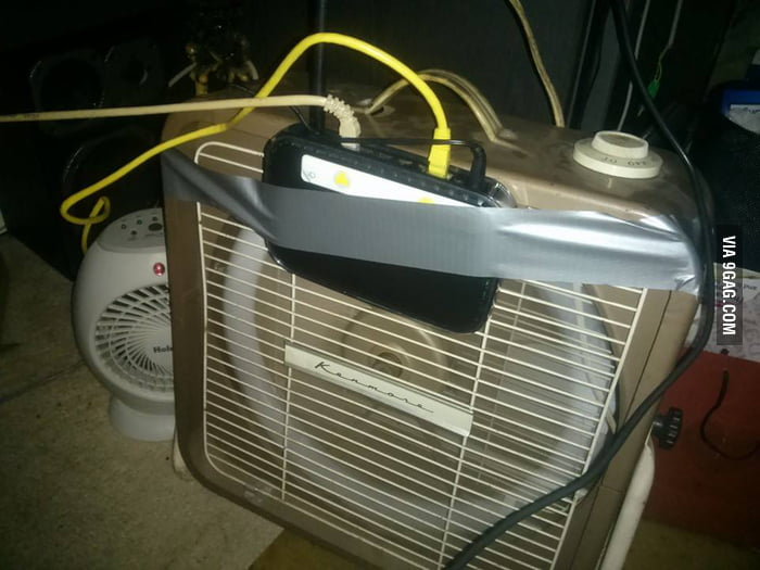 So my router is overheating, I fixed it  - 9GAG