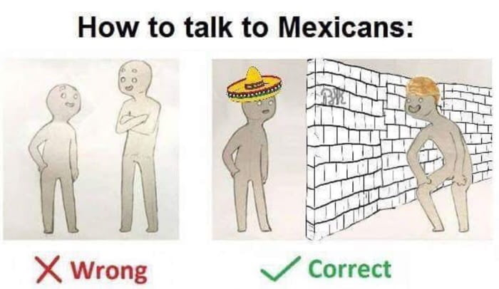 What Is Correct Way To Talk About >> The Correct Way To Talk To The Mexicans 9gag