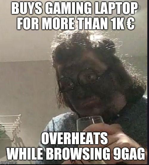 Gaming Laptop Is Best Laptop 9gag