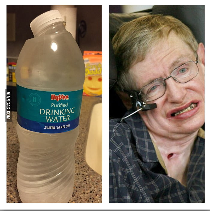 Water Bottle Neck Meme: Dropped My Water Bottle And It Turned Into Stephen Hawking