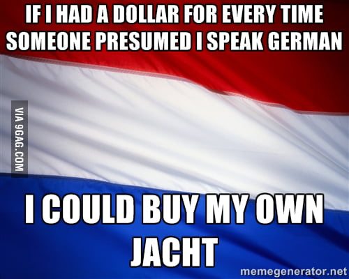 Dutch And Deutsch Are Not The Same 9gag