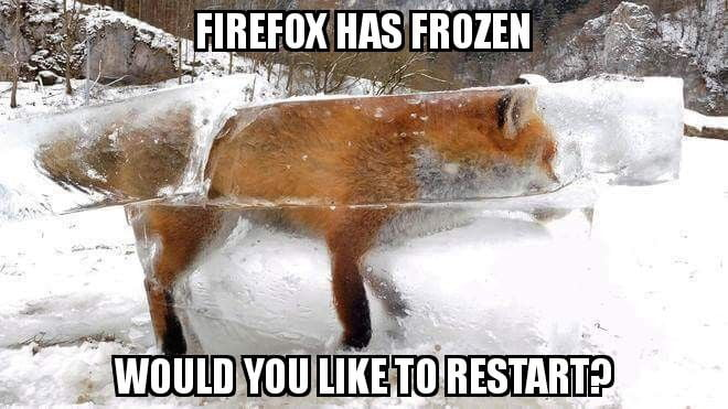 Firefox has frozen, would you like to restart? - 9GAG