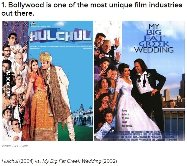 Bollywood Is One Of The Most Unique Film Industries Out There Hulchul 2004 Vs My Big Fat Greek Wedding 2002 9gag