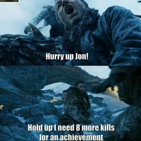 Jon Snow such an achiever WOW