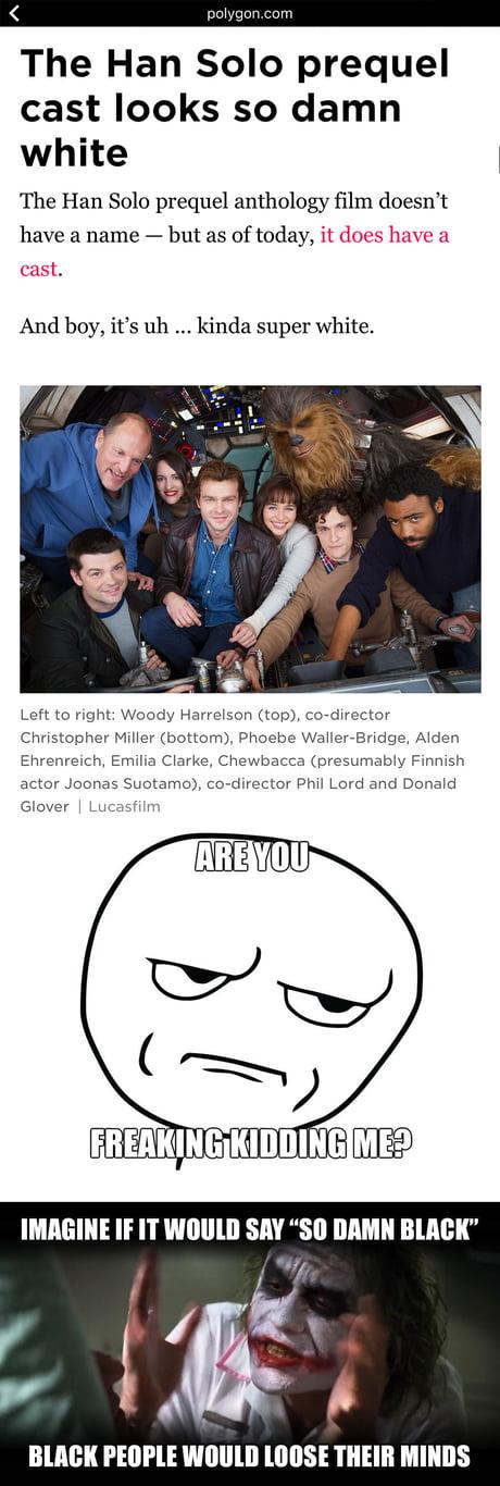 "Han Solo cast looks ""so damn white""?!"