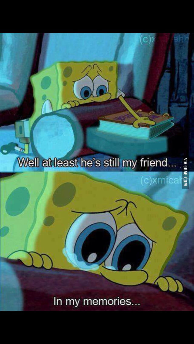 How I feel when my best friend left me for his girlfriend - 9GAG