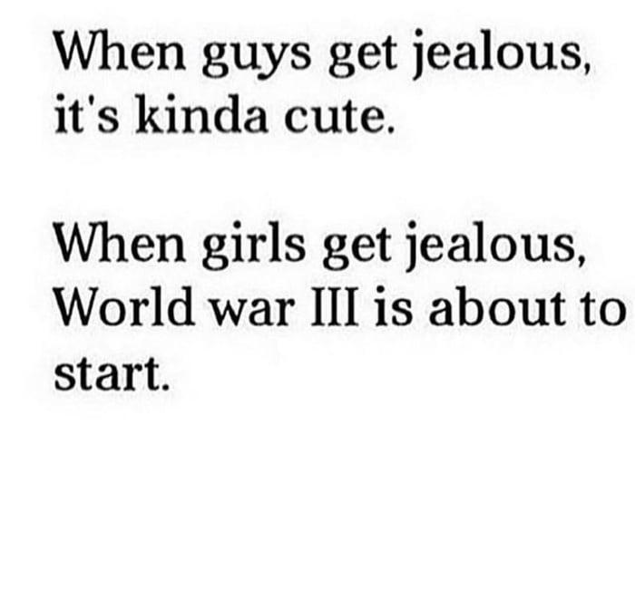 So making a guy jealous is cute? But making a girl jealous is