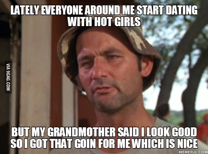 Everyone around me is dating