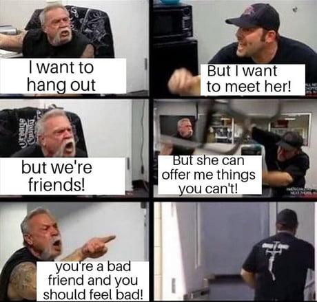 My friend got a girlfriend