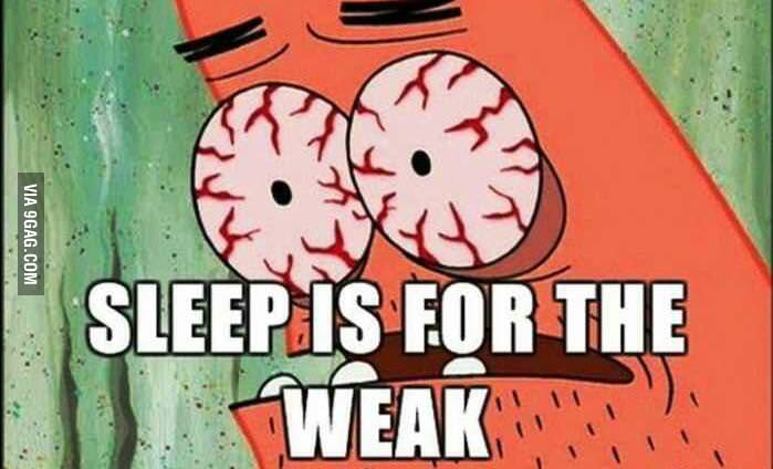 Every single night even though I know I need to wake up early.