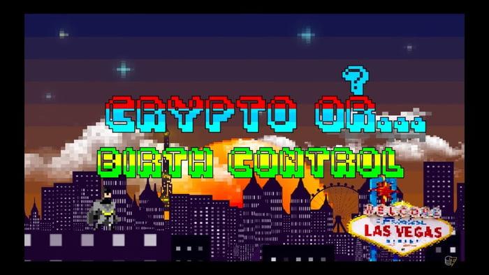 Crypto or... birth control in Vegas