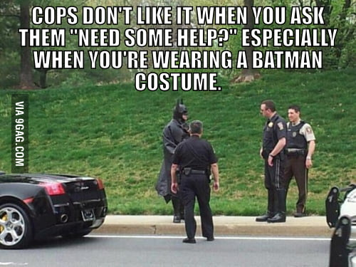 The cops don't like that.