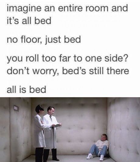 There you go, all bed