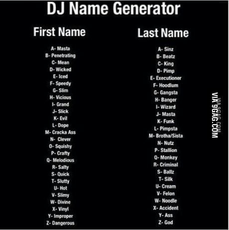 Dj Name Generator 9gag - dj name generator