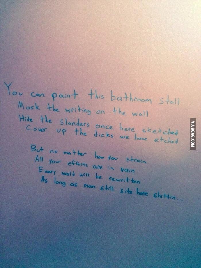 Beautiful poetry from the bathroom 9gag for Bathroom 9gag