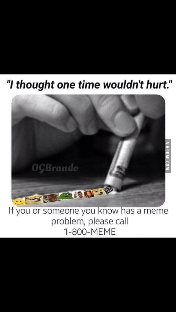 aydW0OM_700b please call this if you're a dank meme addict 9gag