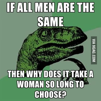 If all men were the same?